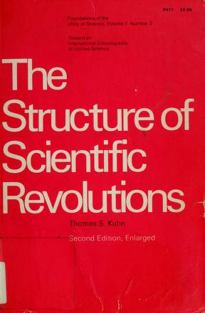 Cover of: The structure of scientific revolutions | Thomas S. Kuhn