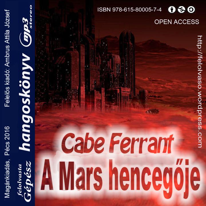 Cabe Ferrant: A Mars hencegője - Hangoskönyv (mp3)
