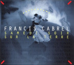 Francis Cabrel - La cabane du pêcheur (Remastered)