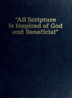 """All scripture is inspired of God and beneficial."" by"