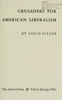 Crusaders for American liberalism by Louis Filler