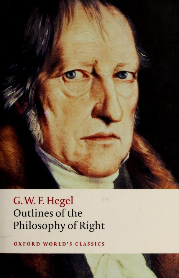 Outlines of the philosophy of right by Georg Wilhelm Friedrich Hegel