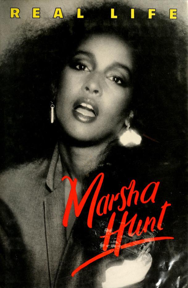 Real life by Hunt, Marsha