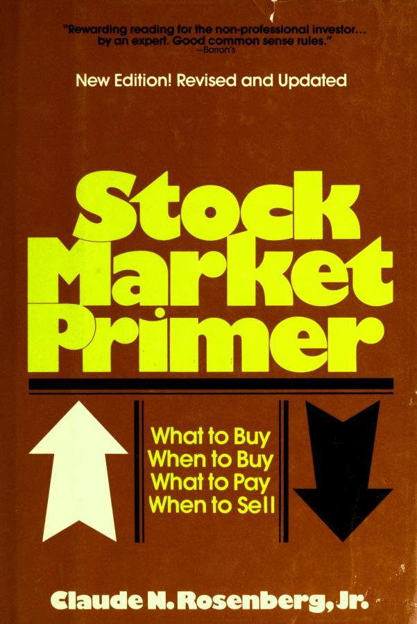 Stock market primer by Claude N. Rosenberg